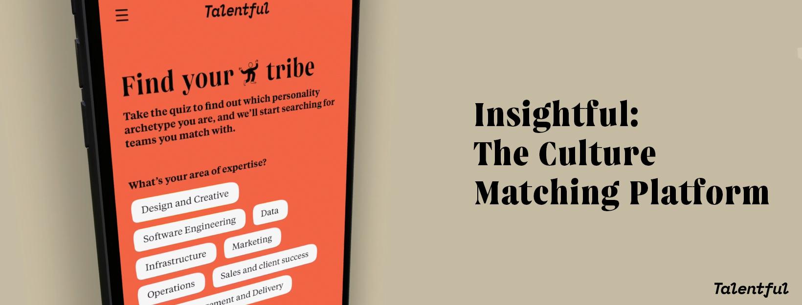 Talentful's 'Insightful' Personality Matching Platform
