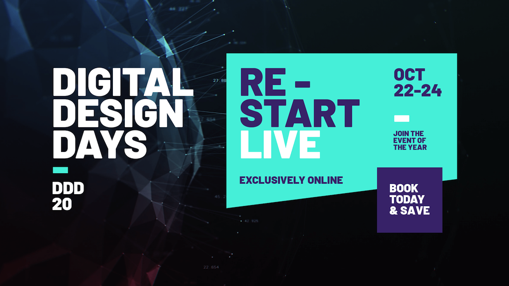 DIGITAL DESIGN DAYS 2020 - - 22-24 October - Online