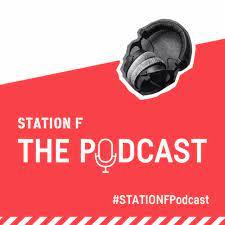 STATION F: The Podcast | Podcast on Spotify